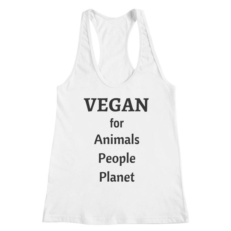 VEGAN for Animals People Planet [Style 4] (Black Font) Women's Racerback Tank by That Vegan Couple's Shop
