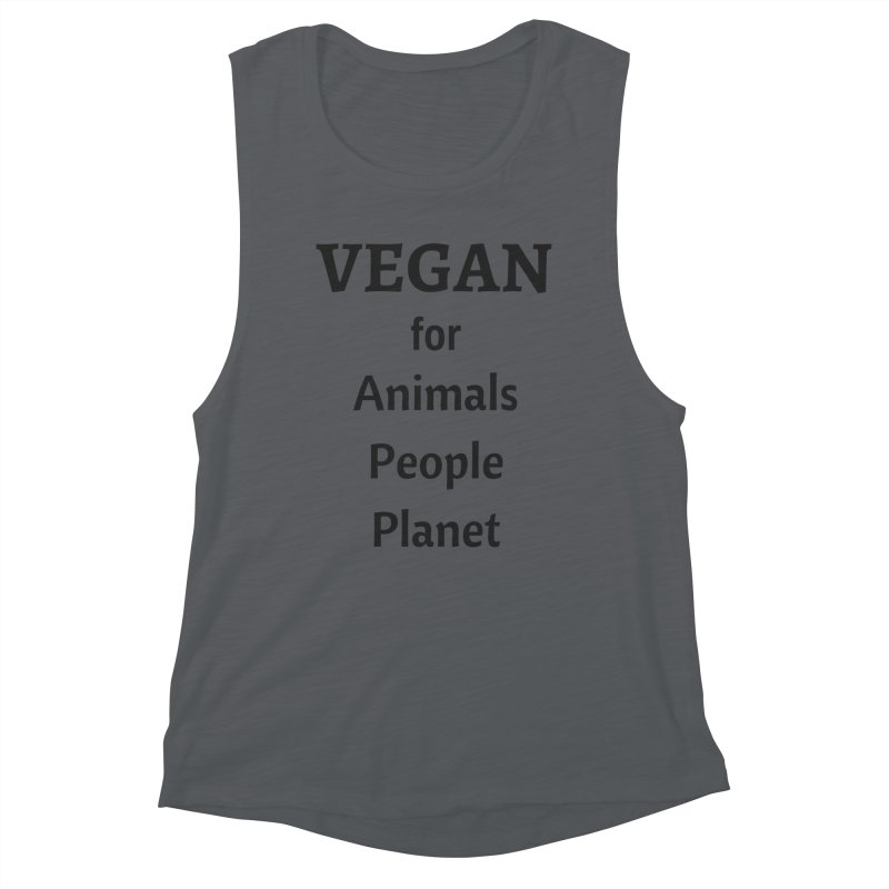 VEGAN for Animals People Planet [Style 4] (Black Font) Women's Muscle Tank by That Vegan Couple's Shop