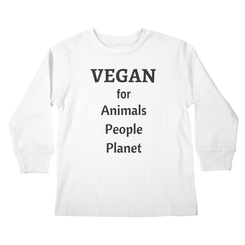VEGAN for Animals People Planet [Style 4] (Black Font) Kids Longsleeve T-Shirt by That Vegan Couple's Shop