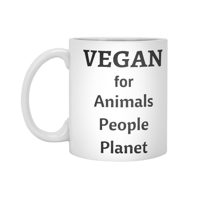 VEGAN for Animals People Planet [Style 4] (Black Font) Accessories Mug by That Vegan Couple's Shop