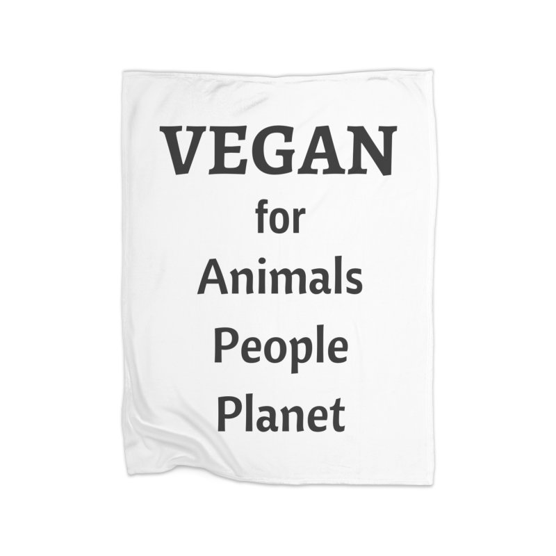 VEGAN for Animals People Planet [Style 4] (Black Font) Home Fleece Blanket Blanket by That Vegan Couple's Shop