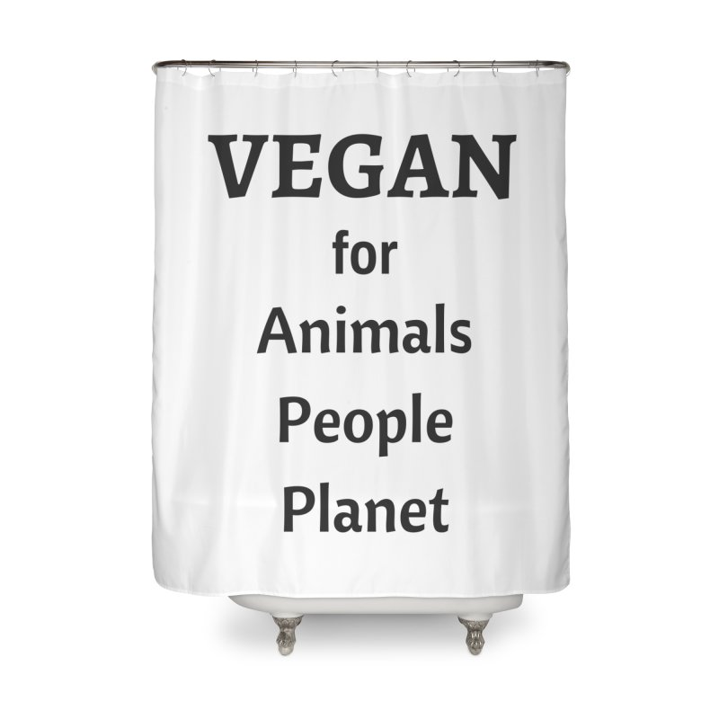 VEGAN for Animals People Planet [Style 4] (Black Font) Home Shower Curtain by That Vegan Couple's Shop