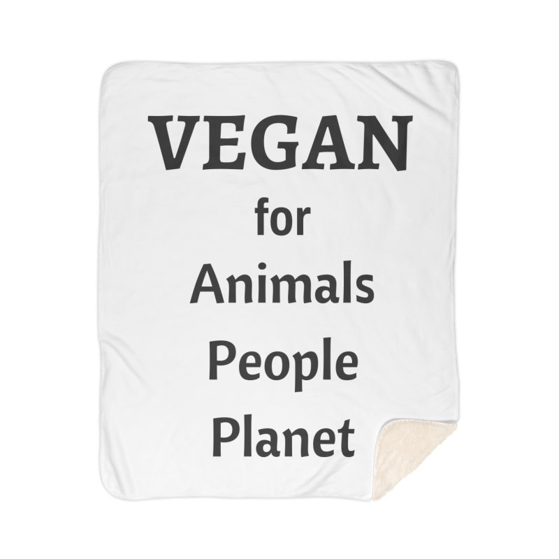 VEGAN for Animals People Planet [Style 4] (Black Font) Home Sherpa Blanket Blanket by That Vegan Couple's Shop