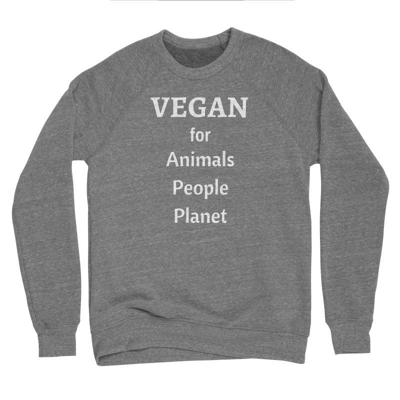 VEGAN for Animals People Planet [Style 4] (White Font) Men's Sponge Fleece Sweatshirt by That Vegan Couple's Shop