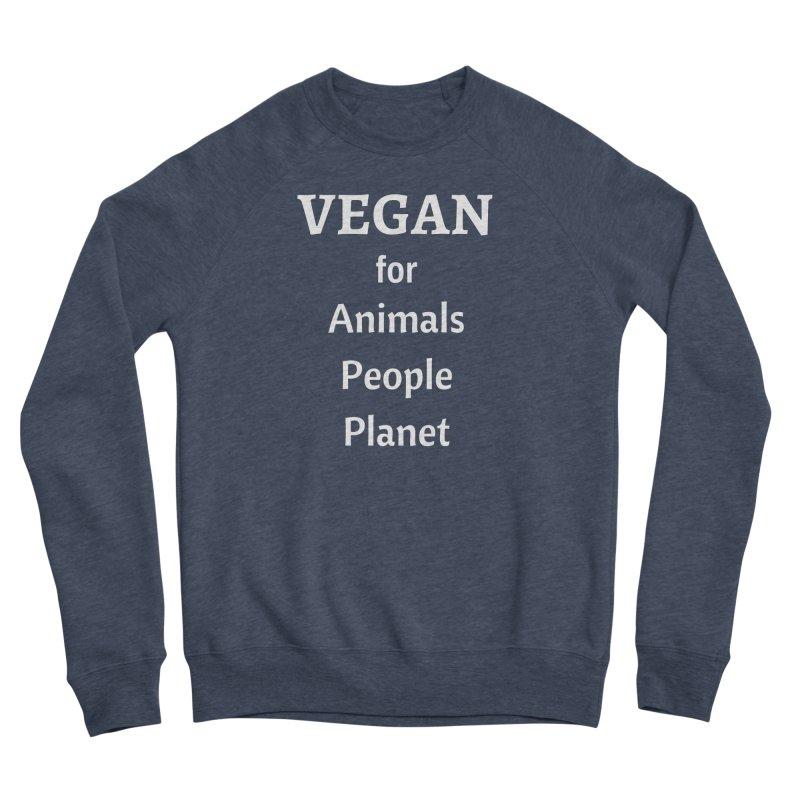 VEGAN for Animals People Planet [Style 4] (White Font) Women's Sponge Fleece Sweatshirt by That Vegan Couple's Shop