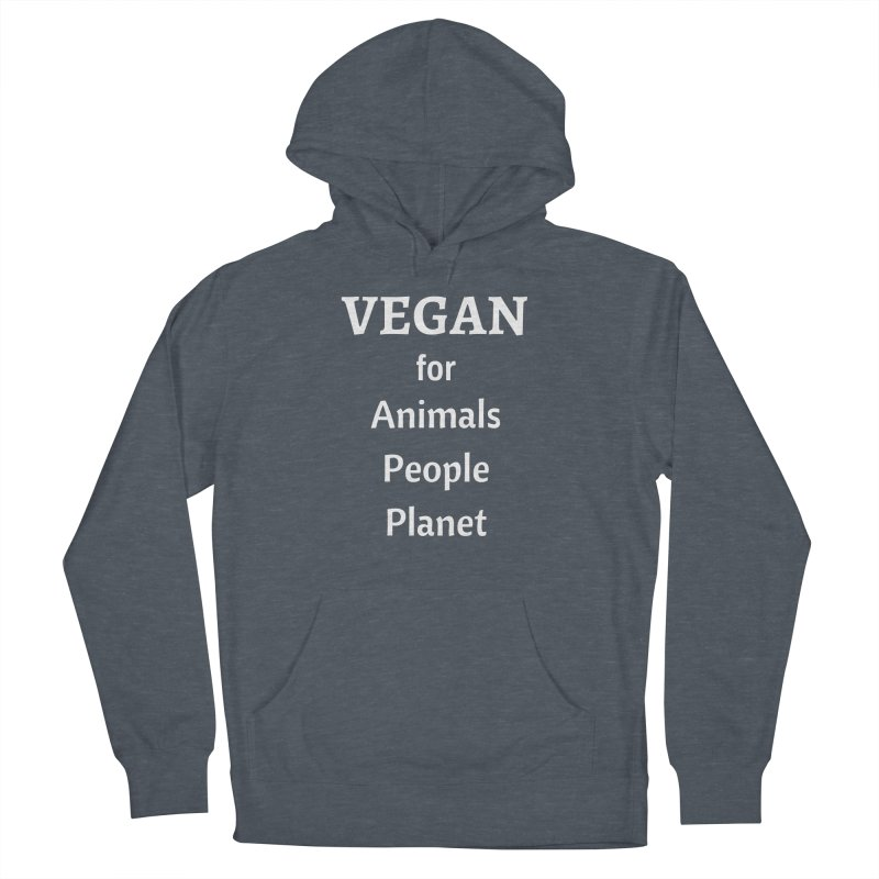 VEGAN for Animals People Planet [Style 4] (White Font) Women's French Terry Pullover Hoody by That Vegan Couple's Shop