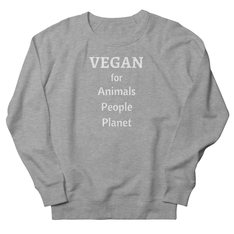 VEGAN for Animals People Planet [Style 4] (White Font) Men's French Terry Sweatshirt by That Vegan Couple's Shop