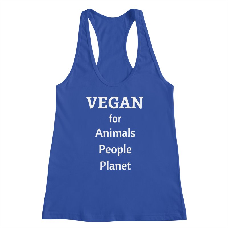 VEGAN for Animals People Planet [Style 4] (White Font) Women's Racerback Tank by That Vegan Couple's Shop
