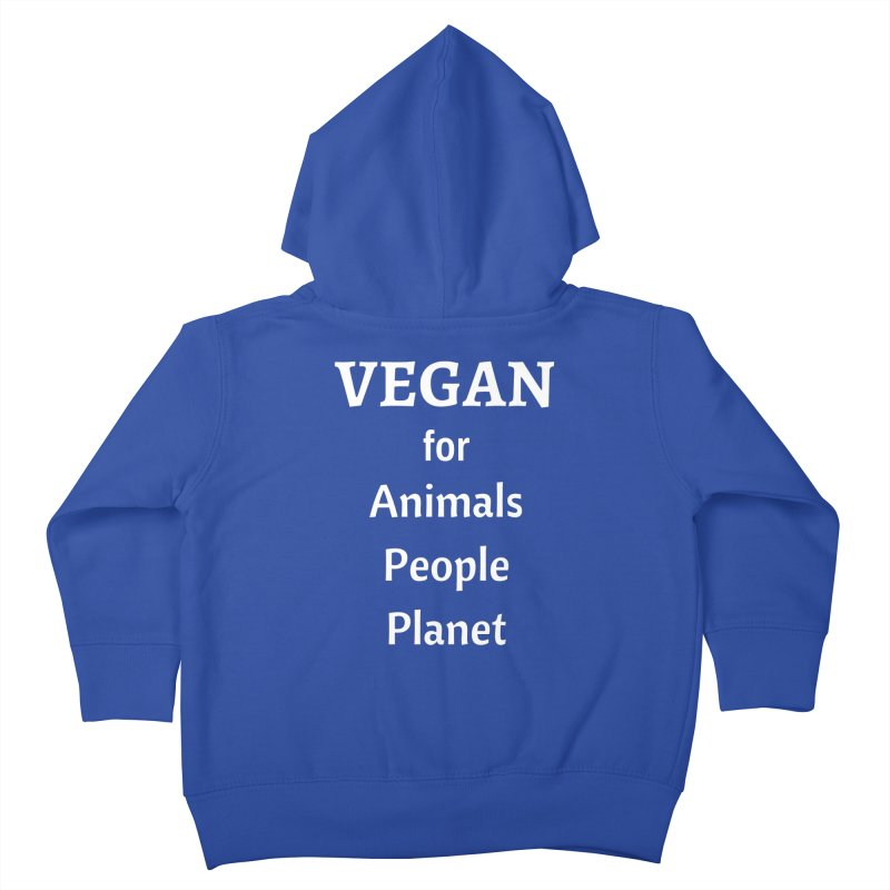 VEGAN for Animals People Planet [Style 4] (White Font) Kids Toddler Zip-Up Hoody by That Vegan Couple's Shop