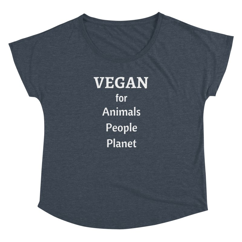VEGAN for Animals People Planet [Style 4] (White Font) Women's Dolman Scoop Neck by That Vegan Couple's Shop