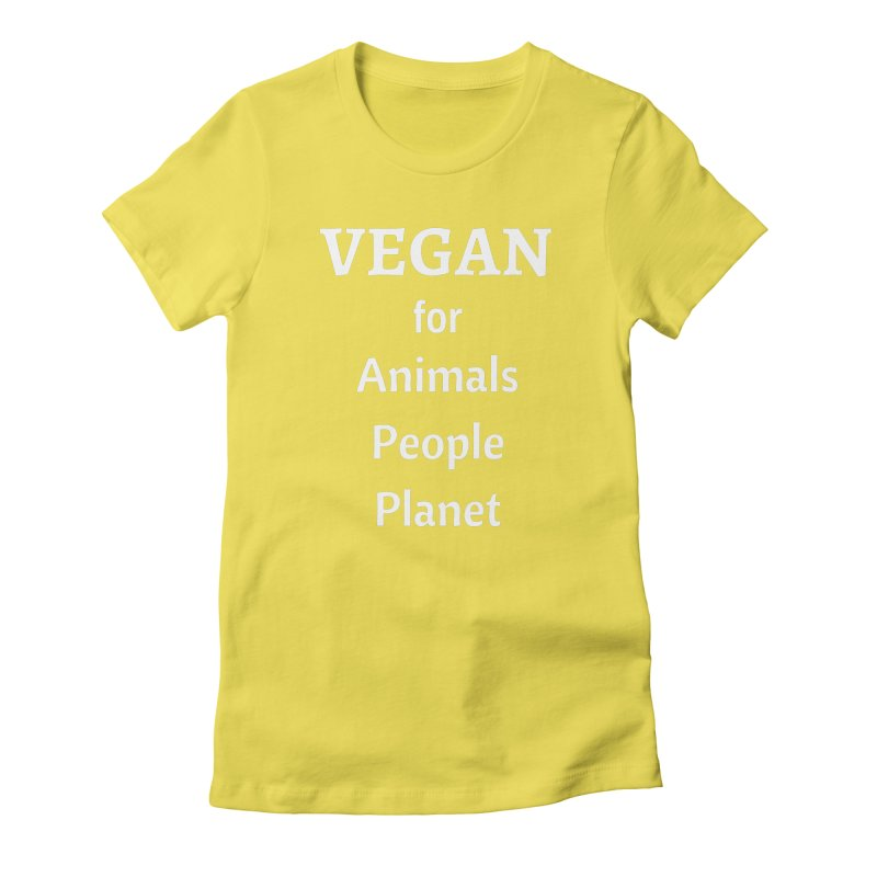 VEGAN for Animals People Planet [Style 4] (White Font) Women's Fitted T-Shirt by That Vegan Couple's Shop