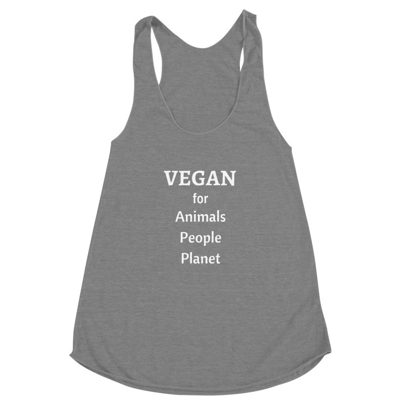 VEGAN for Animals People Planet [Style 4] (White Font) Women's Racerback Triblend Tank by That Vegan Couple's Shop
