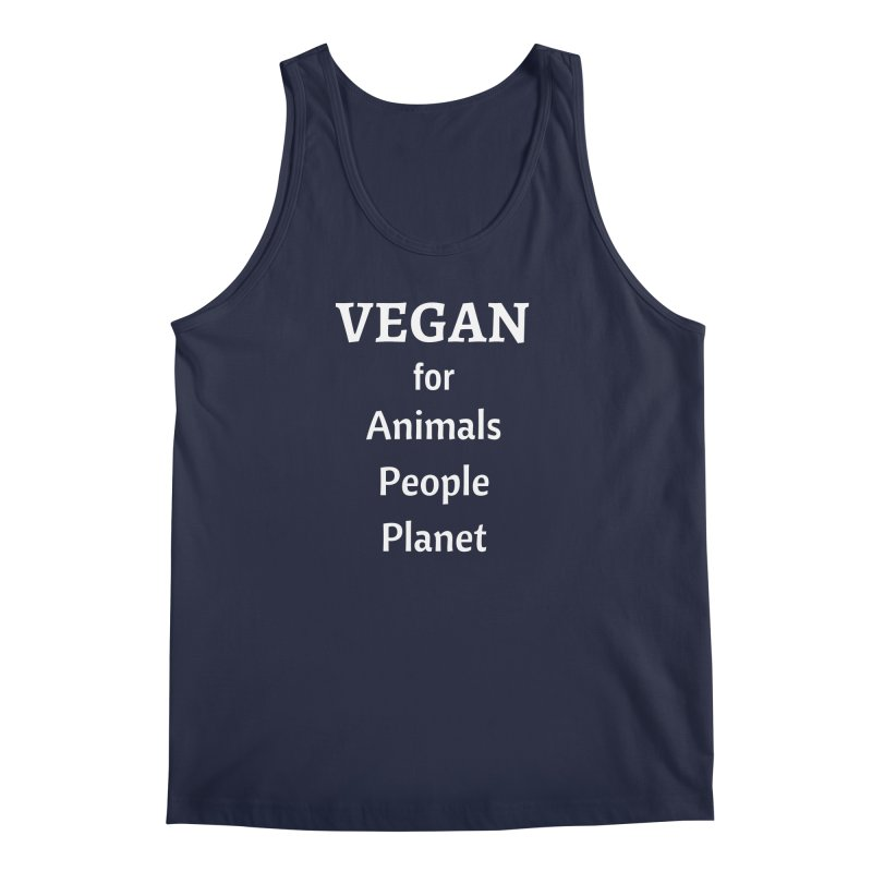 VEGAN for Animals People Planet [Style 4] (White Font) Men's Tank by That Vegan Couple's Shop