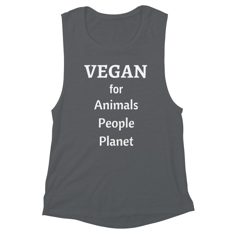 VEGAN for Animals People Planet [Style 4] (White Font) Women's Muscle Tank by That Vegan Couple's Shop