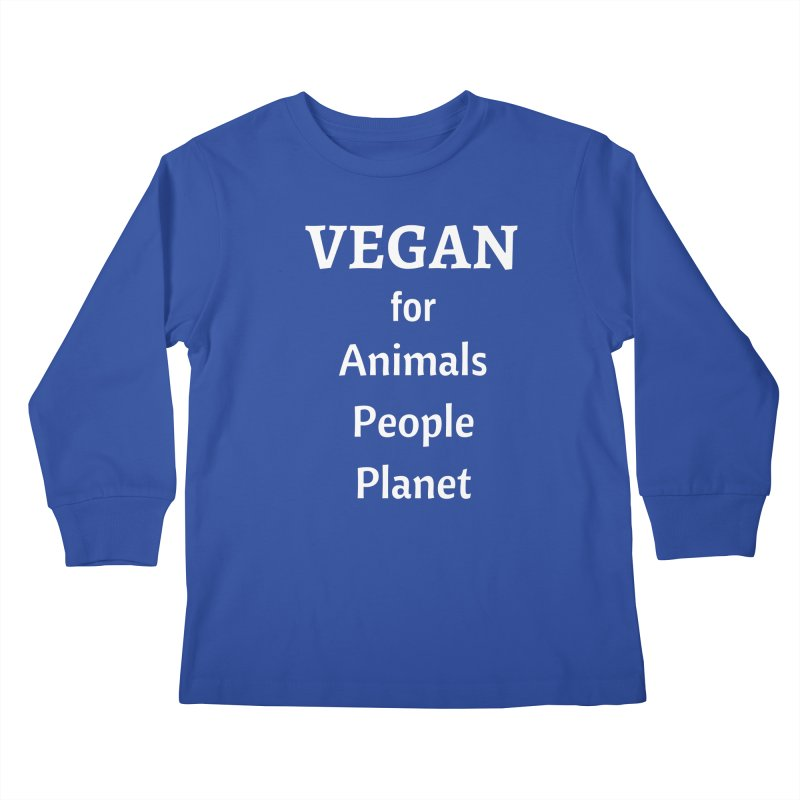 VEGAN for Animals People Planet [Style 4] (White Font) Kids Longsleeve T-Shirt by That Vegan Couple's Shop