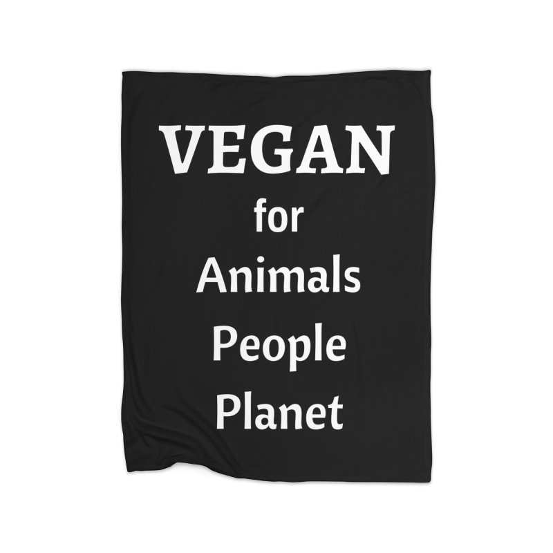 VEGAN for Animals People Planet [Style 4] (White Font) Home Fleece Blanket Blanket by That Vegan Couple's Shop