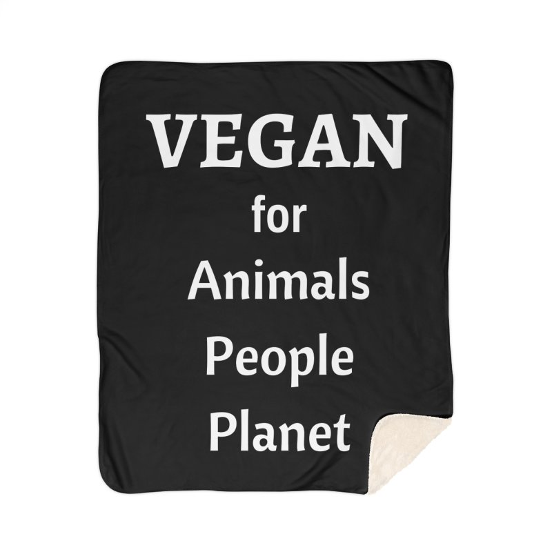 VEGAN for Animals People Planet [Style 4] (White Font) Home Sherpa Blanket Blanket by That Vegan Couple's Shop