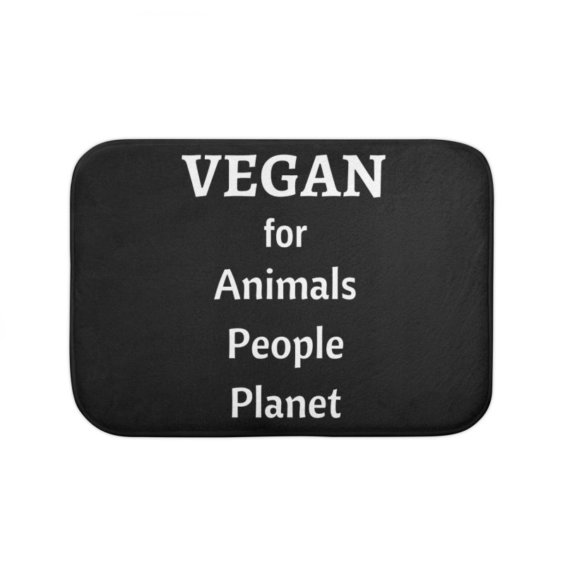 VEGAN for Animals People Planet [Style 4] (White Font) Home Bath Mat by That Vegan Couple's Shop