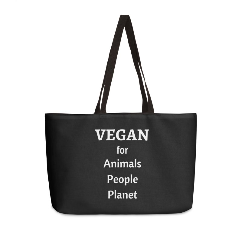 VEGAN for Animals People Planet [Style 4] (White Font) Accessories Weekender Bag Bag by That Vegan Couple's Shop