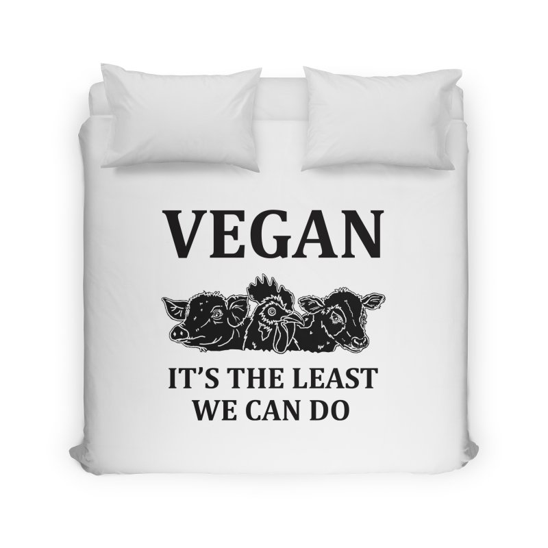 VEGAN IT'S THE LEAST WE CAN DO [Style 8] (Black Font) Home Duvet by That Vegan Couple's Shop