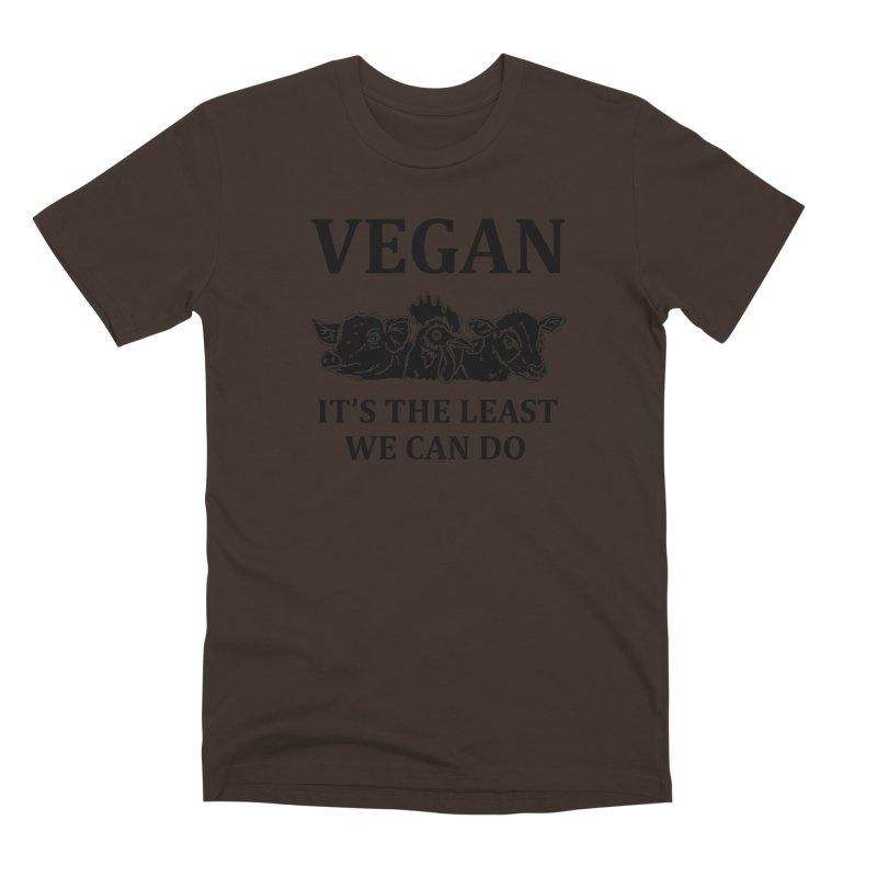 VEGAN IT'S THE LEAST WE CAN DO [Style 8] (Black Font) Men's Premium T-Shirt by That Vegan Couple's Shop