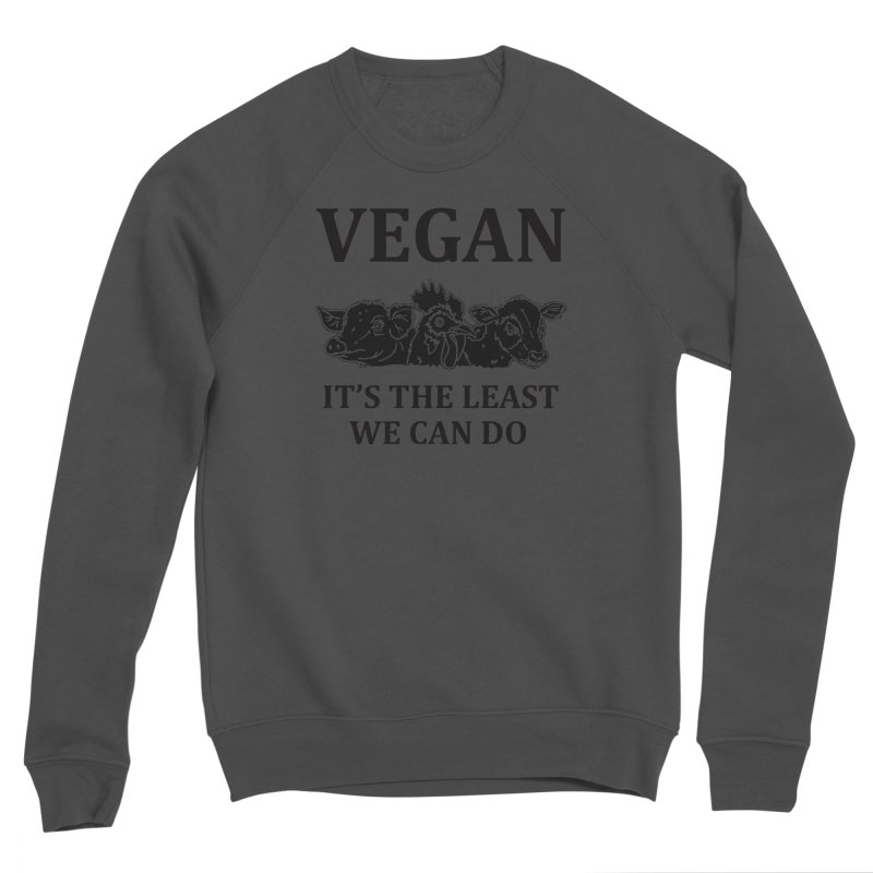 VEGAN IT'S THE LEAST WE CAN DO [Style 8] (Black Font) Men's Sponge Fleece Sweatshirt by That Vegan Couple's Shop