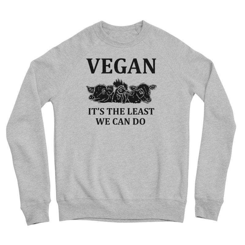 VEGAN IT'S THE LEAST WE CAN DO [Style 8] (Black Font) Women's Sponge Fleece Sweatshirt by That Vegan Couple's Shop