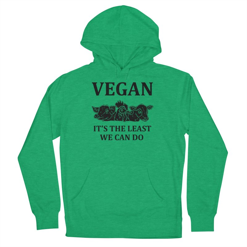 VEGAN IT'S THE LEAST WE CAN DO [Style 8] (Black Font) Women's French Terry Pullover Hoody by That Vegan Couple's Shop