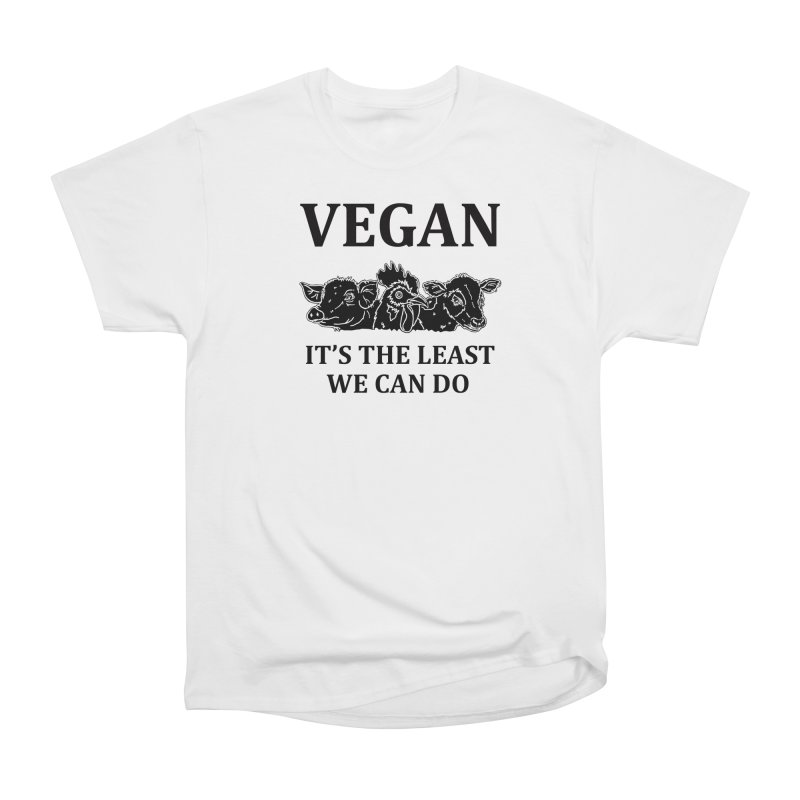 VEGAN IT'S THE LEAST WE CAN DO [Style 8] (Black Font) Women's Heavyweight Unisex T-Shirt by That Vegan Couple's Shop