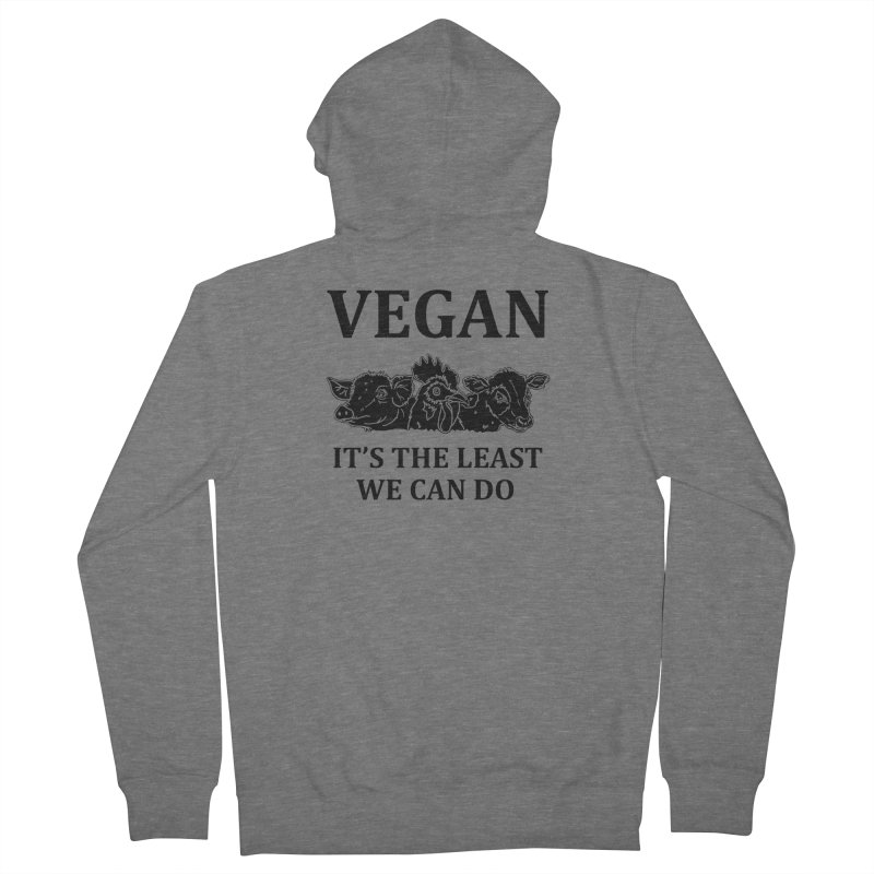 VEGAN IT'S THE LEAST WE CAN DO [Style 8] (Black Font) Women's French Terry Zip-Up Hoody by That Vegan Couple's Shop
