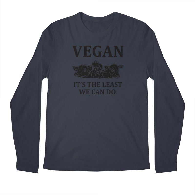 VEGAN IT'S THE LEAST WE CAN DO [Style 8] (Black Font) Men's Regular Longsleeve T-Shirt by That Vegan Couple's Shop