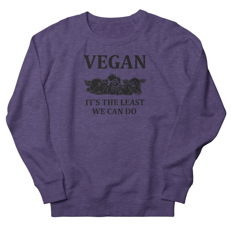 VEGAN IT'S THE LEAST WE CAN DO [Style 8] (Black Font) Women's French Terry Sweatshirt by That Vegan Couple's Shop