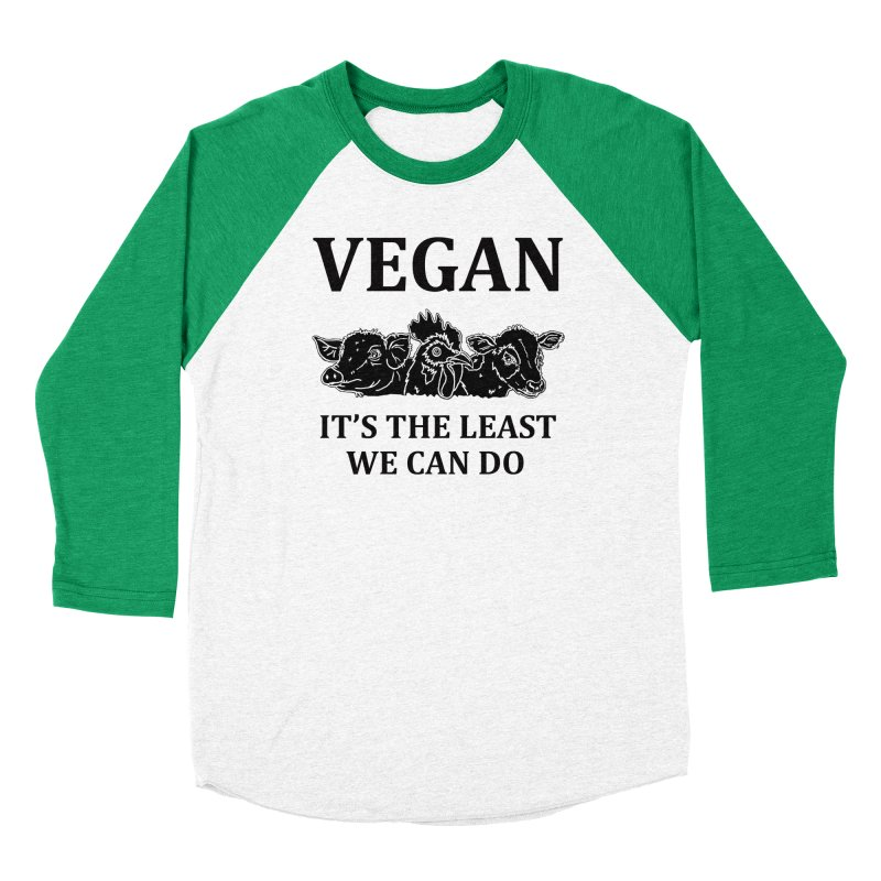 VEGAN IT'S THE LEAST WE CAN DO [Style 8] (Black Font) Women's Baseball Triblend Longsleeve T-Shirt by That Vegan Couple's Shop