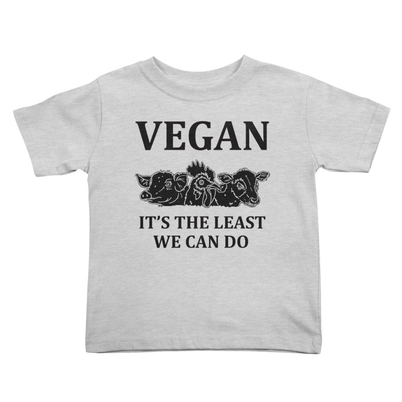 VEGAN IT'S THE LEAST WE CAN DO [Style 8] (Black Font) Kids Toddler T-Shirt by That Vegan Couple's Shop