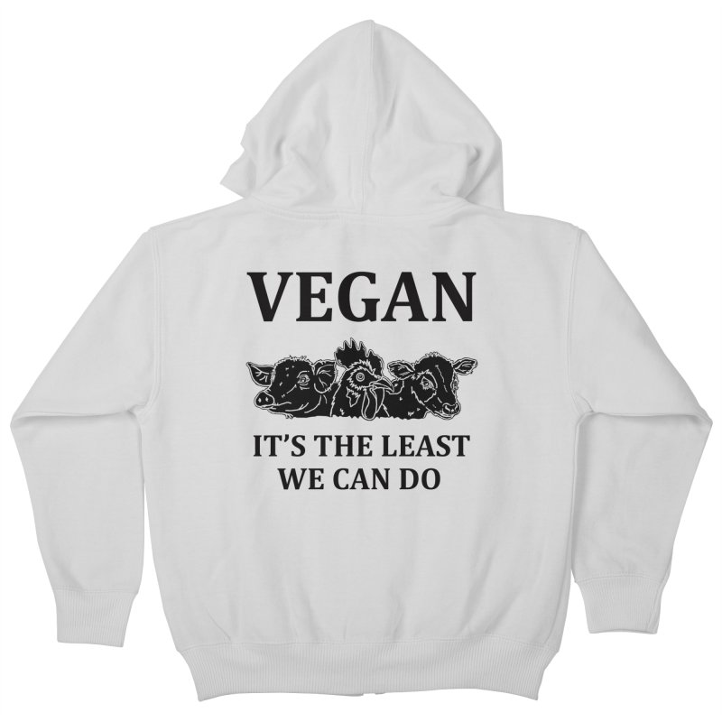 VEGAN IT'S THE LEAST WE CAN DO [Style 8] (Black Font) Kids Zip-Up Hoody by That Vegan Couple's Shop