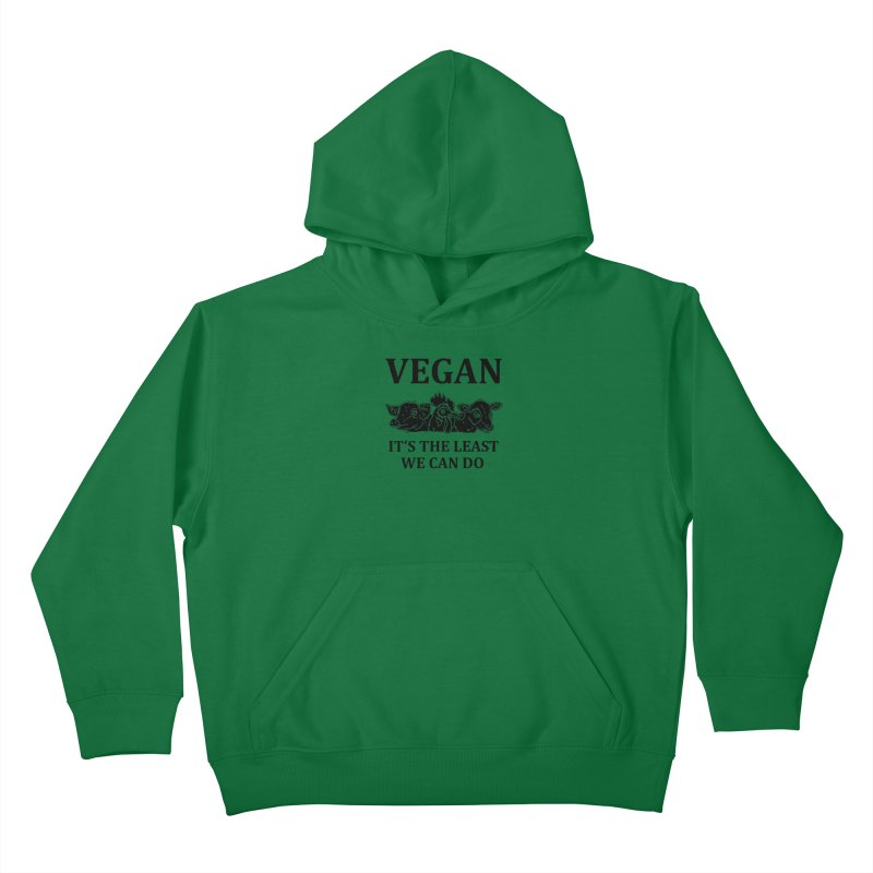 VEGAN IT'S THE LEAST WE CAN DO [Style 8] (Black Font) Kids Pullover Hoody by That Vegan Couple's Shop