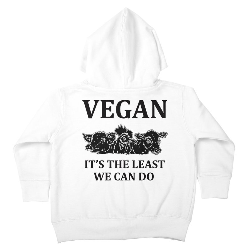 VEGAN IT'S THE LEAST WE CAN DO [Style 8] (Black Font) Kids Toddler Zip-Up Hoody by That Vegan Couple's Shop