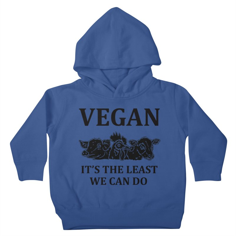 VEGAN IT'S THE LEAST WE CAN DO [Style 8] (Black Font) Kids Toddler Pullover Hoody by That Vegan Couple's Shop