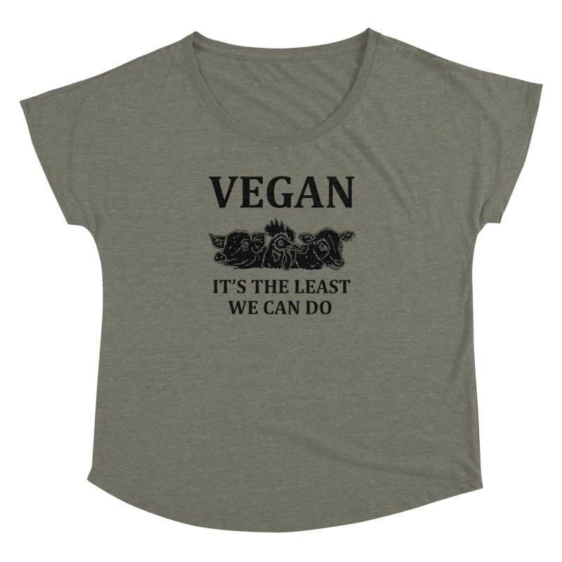 VEGAN IT'S THE LEAST WE CAN DO [Style 8] (Black Font) Women's Dolman by That Vegan Couple's Shop