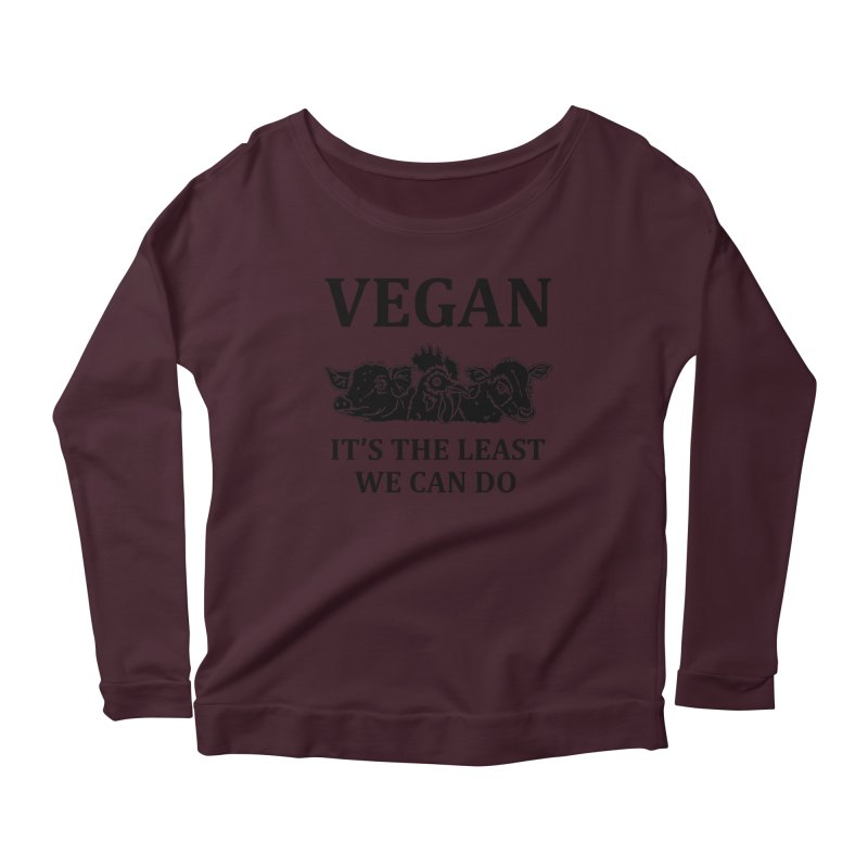 VEGAN IT'S THE LEAST WE CAN DO [Style 8] (Black Font) Women's Scoop Neck Longsleeve T-Shirt by That Vegan Couple's Shop