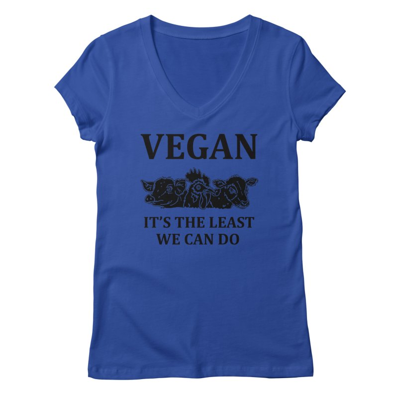 VEGAN IT'S THE LEAST WE CAN DO [Style 8] (Black Font) Women's V-Neck by That Vegan Couple's Shop