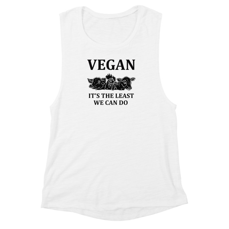 VEGAN IT'S THE LEAST WE CAN DO [Style 8] (Black Font) Women's Muscle Tank by That Vegan Couple's Shop