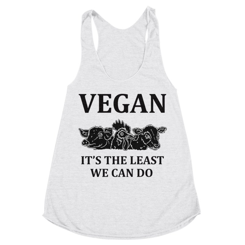 VEGAN IT'S THE LEAST WE CAN DO [Style 8] (Black Font) Women's Racerback Triblend Tank by That Vegan Couple's Shop