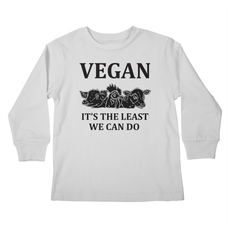 VEGAN IT'S THE LEAST WE CAN DO [Style 8] (Black Font) Kids Longsleeve T-Shirt by That Vegan Couple's Shop