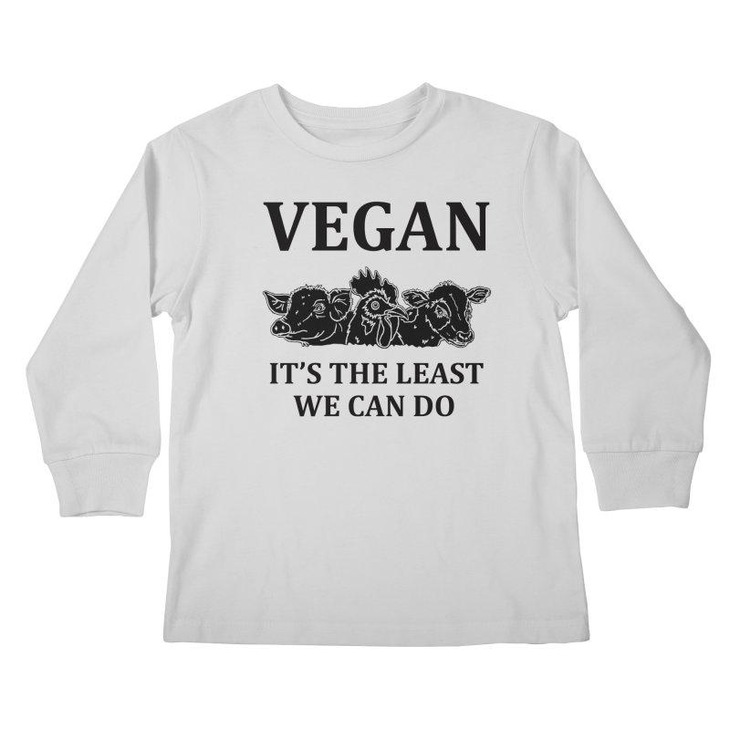 VEGAN IT'S THE LEAST WE CAN DO [Style 8] (Black Font) Kids Longsleeve T-Shirt by That Vegan Couple's Shop