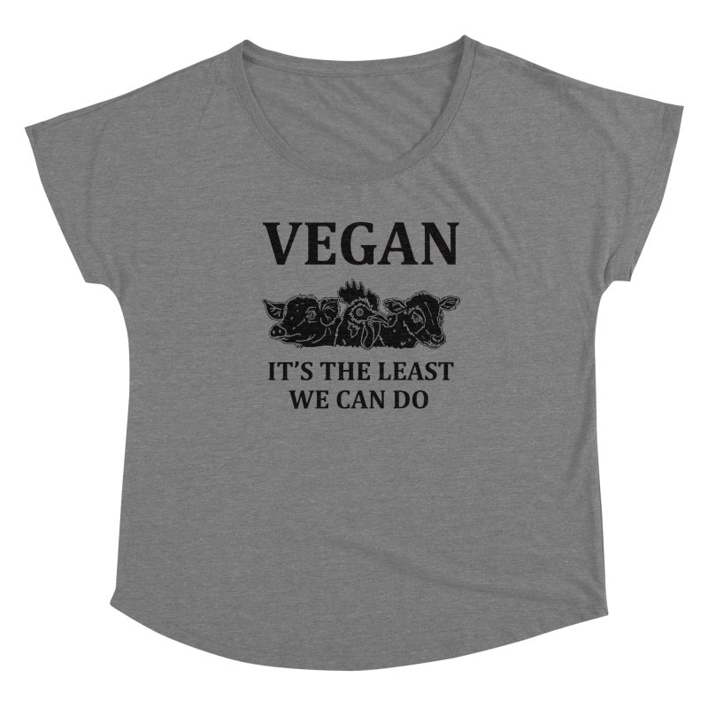 VEGAN IT'S THE LEAST WE CAN DO [Style 8] (Black Font) Women's Scoop Neck by That Vegan Couple's Shop