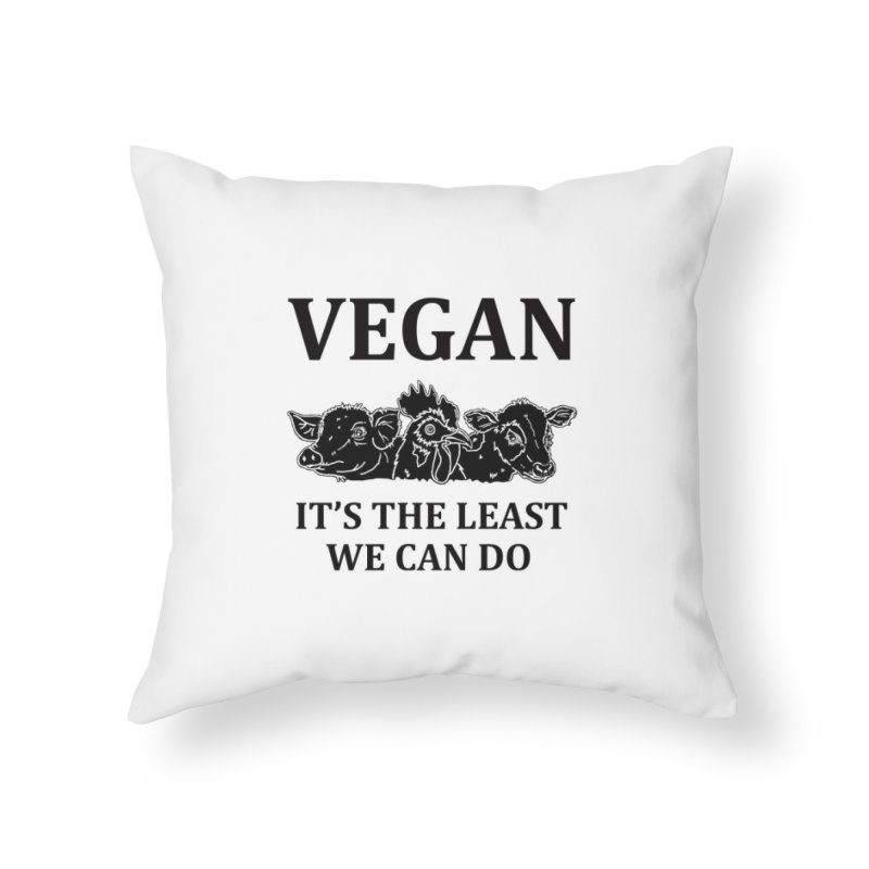 VEGAN IT'S THE LEAST WE CAN DO [Style 8] (Black Font) Home Throw Pillow by That Vegan Couple's Shop