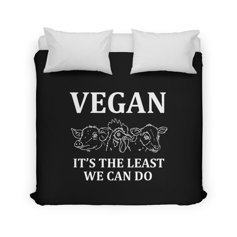 VEGAN IT'S THE LEAST WE CAN DO [Style 7] (White Font) Home Duvet by That Vegan Couple's Shop