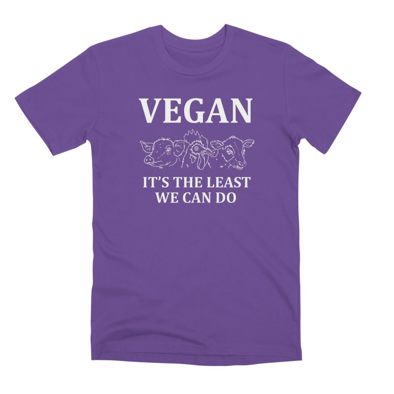 VEGAN IT'S THE LEAST WE CAN DO [Style 7] (White Font) Men's Premium T-Shirt by That Vegan Couple's Shop