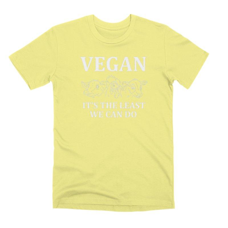 VEGAN IT'S THE LEAST WE CAN DO [Style 7] (White Font) Men's Premium T-Shirt by That Vegan Couple's Shop